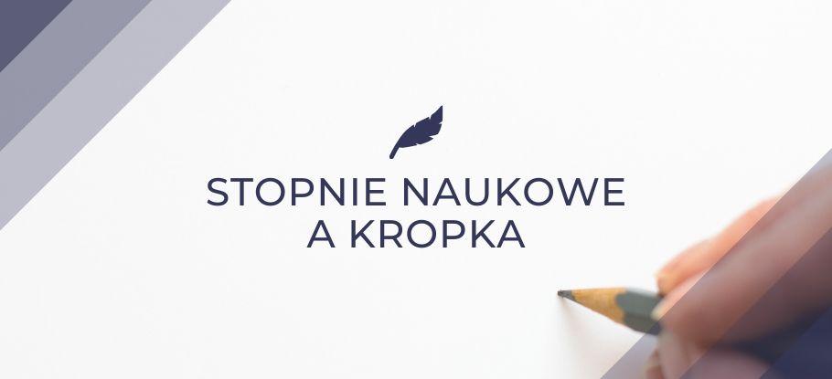 Stopnie naukowe a kropka | jakpisac.pl